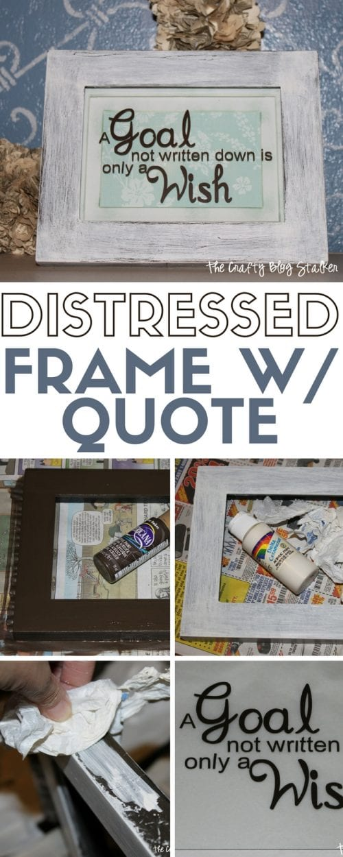 a handmade distressed frame with a quote in the middle on vinyl with step by step instructional images