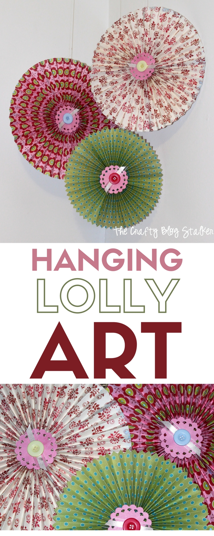 Hanging Lolly Art | Party Decor | HomeDecor | Paper Crafts | Patterned Paper | DIY