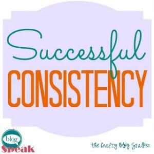 Blog Speak: Successful Consistency
