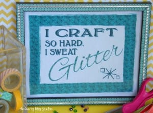 A fun home decor sign for your craft room made with fabric from Modern Yardage. I craft so hard, I sweat glitter. Make fun wall art.