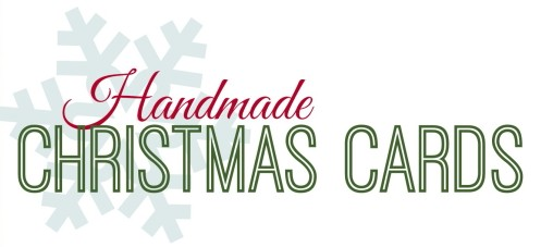 This year make your own handmade Christmas cards to give to friends and family.