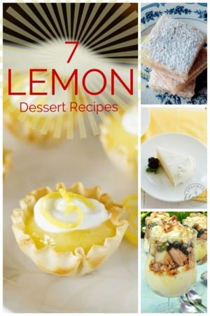 7 Lemon Dessert Recipes | I love lemon flavor and I want to try all of these recipes. They look so good!
