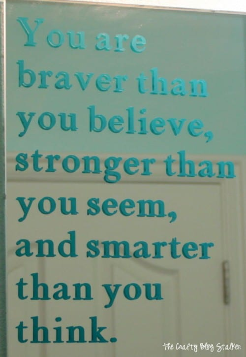 the vinyl decal - you are braver than you believe, stronger than you seem, and smarter than you think