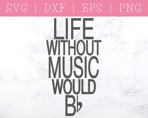Life Without Music SVG Digital File from Etsy