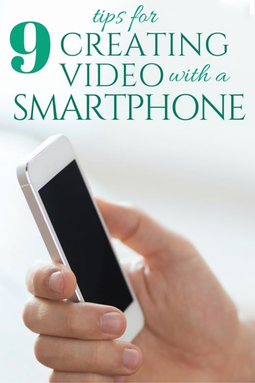 You don't need a fancy DSLR camera, follow these 9 tips for creating videos with your smartphone and you'll have video content in no time!