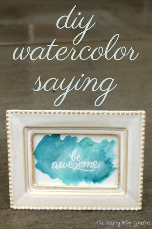 Paint a beautiful inspirational watercolor saying. This easy DIY will have people thinking you are a true artist. Only you have to know how easy it was.