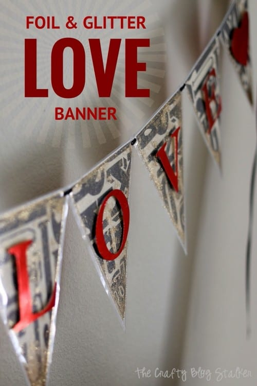 20 Sweet and Loving Valentines Decoration Ideas featured by top US craft blog, The Crafty Blog Stalker: glitter and foil banner.