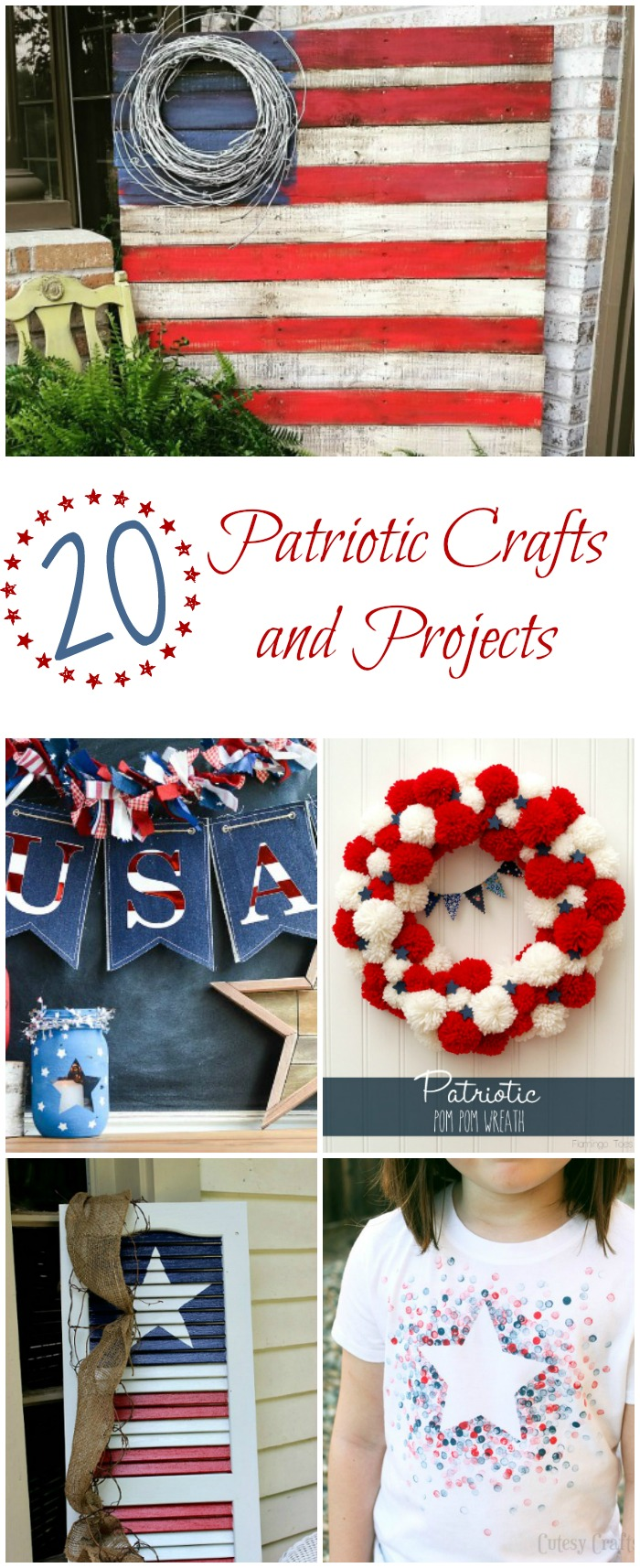 A collection of Patriotic Crafts and Projects perfect for Memorial Day, Independence Day, Veteran's Day or any summer celebration.