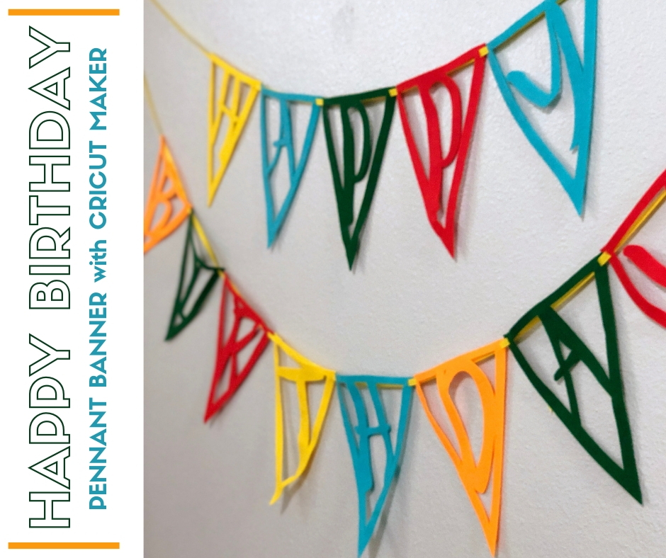 how to make a felt happy birthday pennant banner with