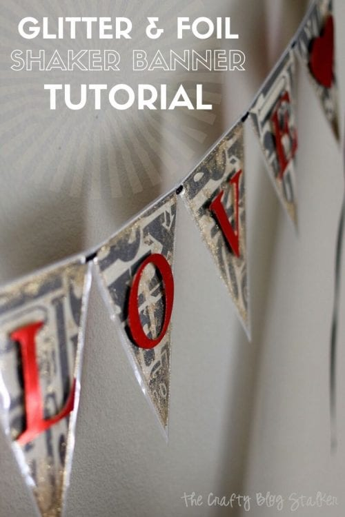 How to Make a Glitter & Foil Shaker Banner, a tutorial featured by top US craft blog, The Crafty Blog Stalker.