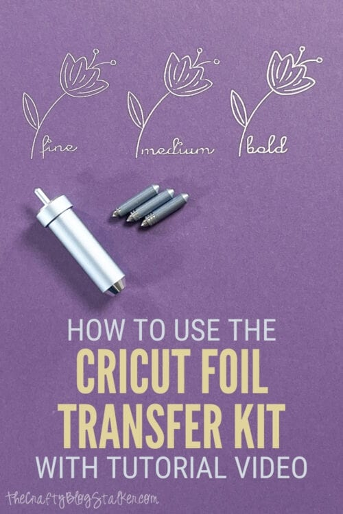 title image for How to Use the Cricut Foil Transfer Kit with Video