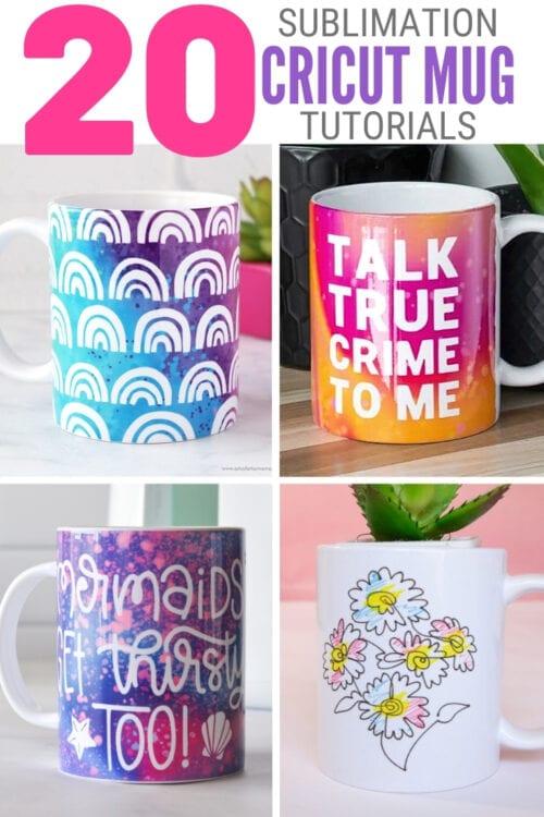 title image for 20 Fun Sublimation Mugs made with Cricut Mug Press